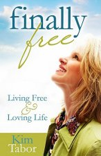 Finally Free: Living Free and Loving Life
