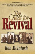 The Quest for Revival: Experiencing Great Revivals of the Past, Empowering You for God's Move Today!