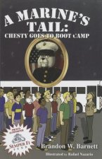 A Marine's Tale: Chesty Goes to Boot Camp