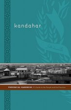 Kandahar Provincial Handbook: A Guide to the People and the Province