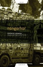 Nangarhar Provincial Handbook: A Guide to the People and the Province