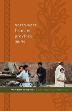 North West Frontier Province (Nwfp) Provincial Handbook: A Guide to the People and the Province