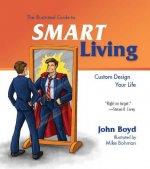 The Illustrated Guide to Smart Living: Custom Design Your Life