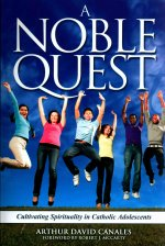 A Noble Quest: Cultivating Spirituality in Catholic Adolescents