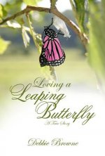 Loving a Leaping Butterfly: A True Story