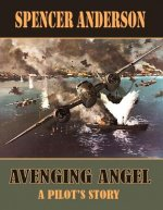 Avenging Angel: A Pilot S Story