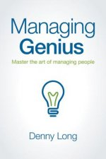 Managing Genius: Master the Art of Managing People