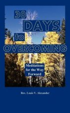 Thirty Days to Overcoming: Meditations for the Way Forward