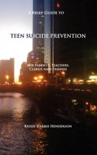 A Brief Guide to Teen Suicide Prevention