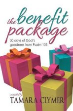 The Benefit Package: 30 Days of God's Goodness from Psalm 103