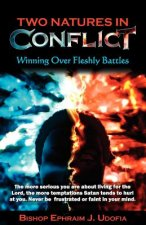 Two Natures in Conflict: Winning Over Fleshly Battles