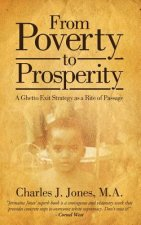 From Poverty to Prosperity: A Ghetto Exit Strategy as a Rite of Passage