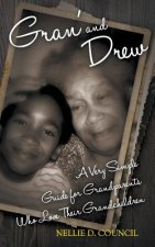 Gran' and Drew: A Very Simple Guide for Grandparents Who Love Their Grandchildren