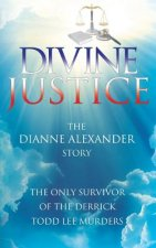 Divine Justice: The Dianne Alexander Story