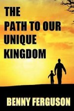 The Path to Our Unique Kingdom