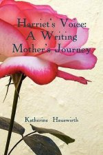 Harriet's Voice: A Writing Mother's Journey