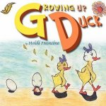 Growing Up Duck