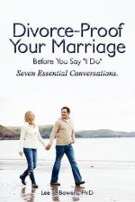 Divorce-Proof Your Marriage Before You Say
