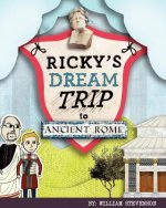 Ricky's Dream Trip to Ancient Rome