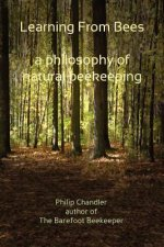 Learning from Bees, a Philosophy of Natural Beekeeping