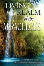 Living in the Realm of the Miraculous