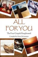 All for You; The Four Gospels Paraphrased