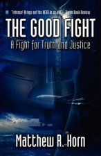 The Good Fight: A Fight for Truth and Justice