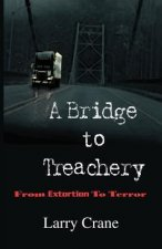 A Bridge to Treachery: From Extortion to Terror