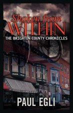 Shaken from Within: The Brighton County Chronicles