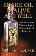 Snake Oil Is Alive and Well: The Clash Between Myths and Reality-Reflections of a Physician