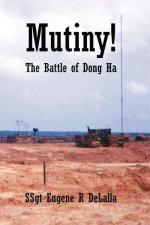 Mutiny - The Battle of Dong Ha