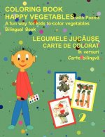 Coloring Book Happy Vegetables (Bilingual Romanian and English)