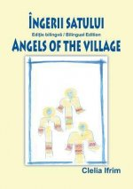 Ingerii Satului / Angels of the Village (Bilingual Book)