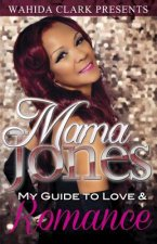 Mama Jones: My Guide to Love & Romance