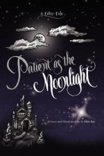 Patient as the Moonlight