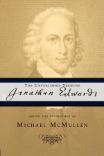 Jonathan Edwards: The Unpublished Sermons