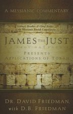 James the Just: Presents Applications of the Torah