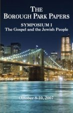 The Borough Park Papers: Symposium I: The Gospel and the Jewish People