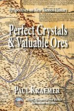 Perfect Crystals & Valuable Ores: Perspectives on New Mexico History
