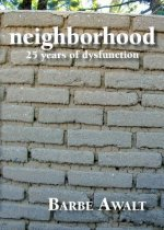 Neighborhood: 25 Years of Dysfunction