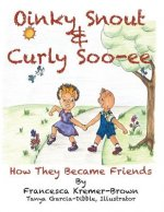 Oinky Snout & Curly Soo-Ee: How They Became Friends