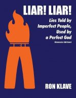 Liar Liar: Lies Told by Imperfect People, Used by a Perfect God