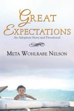 Great Expectations: An Adoption Story and Devotional