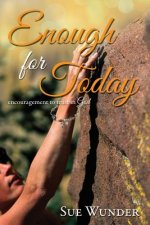 Enough for Today: Encouragement to Trust in God