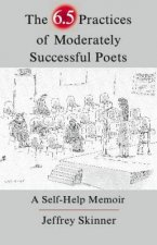 The 6.5 Practices of Moderately Successful Poets: A Self-Help Memoir