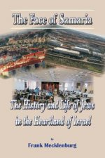 The Face of Samaria: The History and Life of Jews in the Heartland of Israel