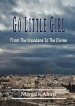 Go Little Girl: From the Mundane to the Divine