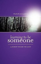 Learning to Be Someone: A Journey Toward the Light