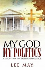 My God, My Politics: A Discussion on Faith and Politics