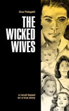 The Wicked Wives: A Novel Based on a True Story